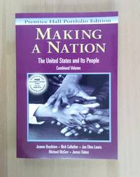 Making a Nation: The United States and Its People, Vols. 1 and 2, Concise Edition
