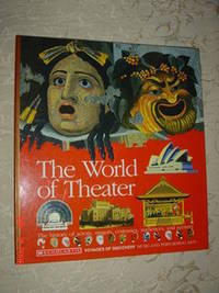 The World of Theater The History of Actors, Singers, Costumes, Audiences, and Scenery