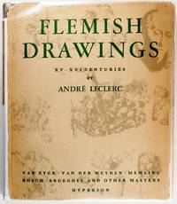 Flemish Drawings: Xv-Xvi Centuries by Andre Leclerc - Hardcover - 1949 - from Firefly Bookstore LLC (SKU: 101939)