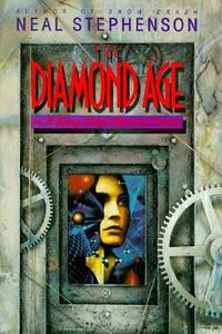 image of The Diamond Age : Or, a Young Lady's Illustrated Primer