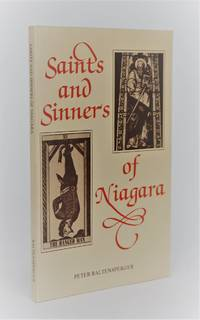 Saints and Sinners of Niagara by  Peter Baltensperger - First Edition - 1982 - from Minotavros Books (SKU: 001873)
