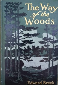The Way of the Woods:  A Manual for Sportsmen in Northeastern United  States and Canada