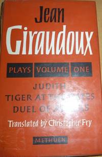 image of Plays Volume 1 Tiger at the Gates, Duel of Angels, Judith