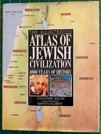 The Illustrated Atlas of Jewis Civilization: 4000 Years of History