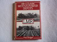British Rail Steam Motive Power Depots: London Midland Region by Bolger, Paul - 1981