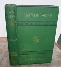 THE WISE WOMAN.  A Parable. by  George.: MACDONALD - First Edition - from Roger Middleton (SKU: 36048)