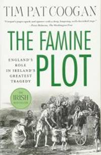 image of The Famine Plot: England's Role in Ireland's Greatest Tragedy