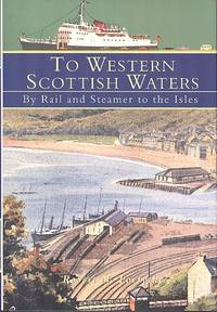 To Western Scottish Waters : By Rail and Steamer to the Isles
