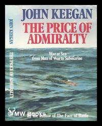 image of The price of admiralty : war at sea from man of war to submarine