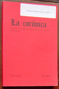 La coronica: A Journal of Medieval Spanish Language and Literature, Volume 30.1, Fall 2001