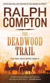 The Deadwood Trail : The Trail Drive  Book 12