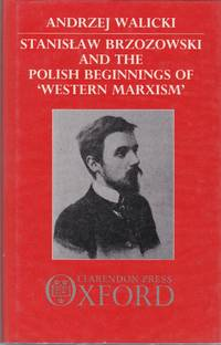 Stanislaw Brzozowski and the Polish Beginnings of Western Marxism.