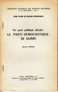 Un Parti Politique Africain: Le Parti Democratique De Guinee - Fondation Nationale Des Sciences...