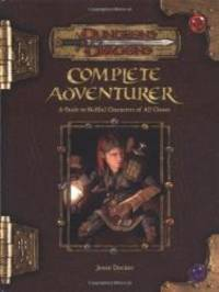 image of Complete Adventurer: A Guide to Skillful Characters of All Classes (Dungeons & Dragons d20 3.5 Fantasy Roleplaying Supplement)