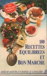 100 recettes équilibrées et bon marché by Collectif - 1990 - from philippe arnaiz and Biblio.com
