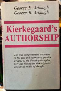 Kierkegaard's Authorship A Guide To The Writings Of Kierkegaard
