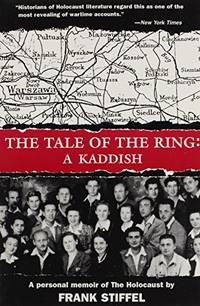 The Tale of the Ring: A Kaddish : A Personal Memoir of the Holocaust