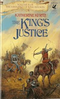 The King\'s Justice (The Histories of King Kelson, Vol. 2)