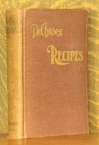 DR. CHASE'S RECIPES OR INFORMATION FOR EVERYBODY....PRACTICAL RECIPES....