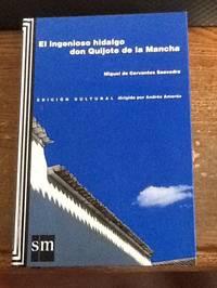 El ingenioso hidalgo don Quijote de la Mancha (Spanish Edition)
