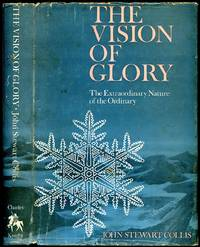 Vision of Glory | The Extraordinary Nature of the Ordinary | Containing Selections From: The Triumph of the Tree, The Moving Waters, Paths of Light