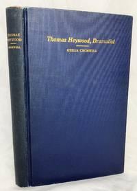 Thomas Heywood: a study in the Elizabethan drama of everyday life Yale Studies in English LXXVIII