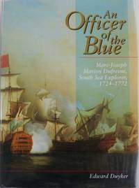 An Officer of the Blue : Marc-Joseph Marion Dufresne, South Sea Explorer, 1724-1772.