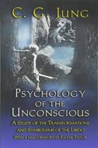 Psychology of the Unconscious: A Study of the Transformations and Symbolisms of the Libido. by C. G. Jung - Paperback - 2001-09-04 - from Books Express and Biblio.com