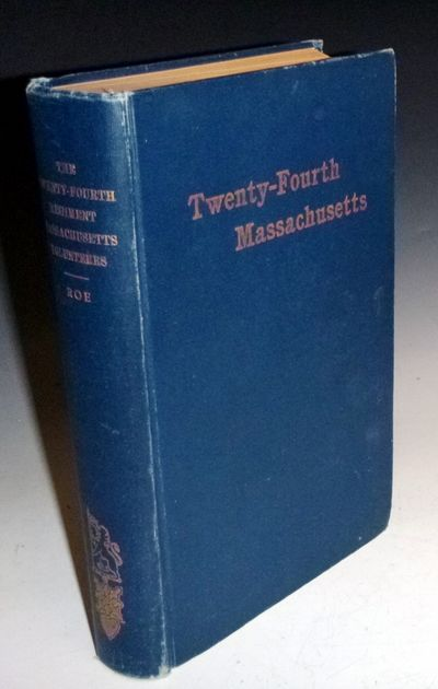 Worcester, MA: Twenty-Fourth Veteran Association, 1907. First Edition. Octavo. 573pp., Portrait fron...