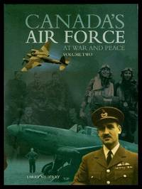 CANADA'S AIR FORCE - At War and Peace Volume (2) (ii) Two