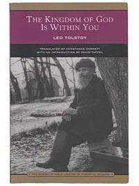 The Kingdom of God is Within You: Christianity Not as a Mystic Religion but as a New Theory of Life (The Barnes & Noble Library of Essential Reading)