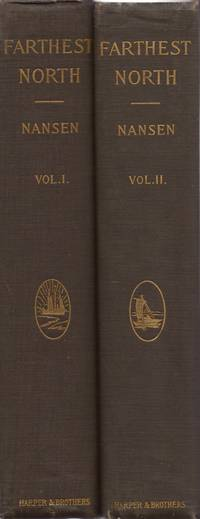 "Farthest North: Being the Record of a Voyage of Exploration of the Ship ""Fram"" 1893-96..."