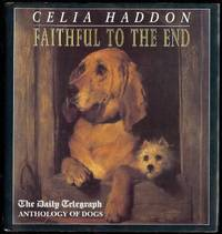 """Faithful to the End: """"Daily Telegraph"""" Anthology of Dogs"""
