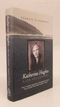image of Katherine Hughes: A Life and a Journey