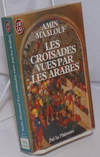 image of Les Croisades Vues Par les Arabes