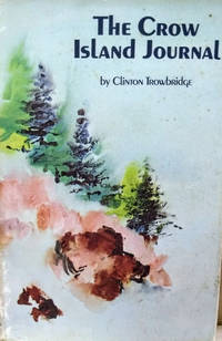 The Crow Island Journal by  Clinton Trowbridge - Signed First Edition - 1970 - from Old Saratoga Books (SKU: 39880)