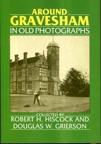 Kent - Around Gravesham (Britain in Old Photographs)