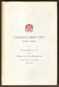 CANADA'S FIRST CITY: SAINT JOHN The Charter of 1785 and Common Council  Proceedings