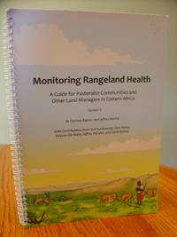 Monitoring Rangeland Health; A Guide for Pastoralist Communities and Other Land Managers in Eastern Africa; Version II