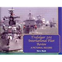 Trafalgar 200 International Fleet Review: A Pictorial Record
