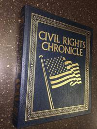 CIVIL RIGHTS CHRONICLE - THE AFRICAN-AMERICAN STRUGGLE FOR FREEDOM