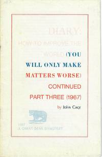 Diary; How to Improve the World You Will Only Make Matters Worse Continued  Part Three 1967