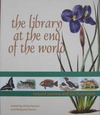 The Library at the End of the World : natural science and its illustrators.