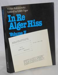 In Re Alger Hiss; Vol. II. Petition for a Writ of Error Coram Nobis. Edited by Edith Tiger,...