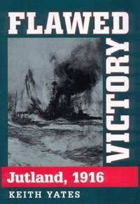 Flawed Victory: Jutland 1916