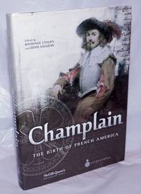 image of Champlain; the birth of French America