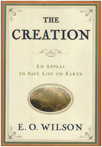 The Creation: An Urgent Call to Avert the Coming Environmental Collapse that Awaits Us All