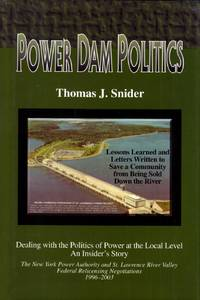 Power Dam Politics (Dealing with the Politics of Power at the Local Level an Insider's Story)