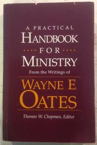 A Practical Handbook for Ministry: From the Writings of Wayne E. Oates