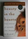 image of Beauty in the Beasts: True Stories of animals who choose to do good.